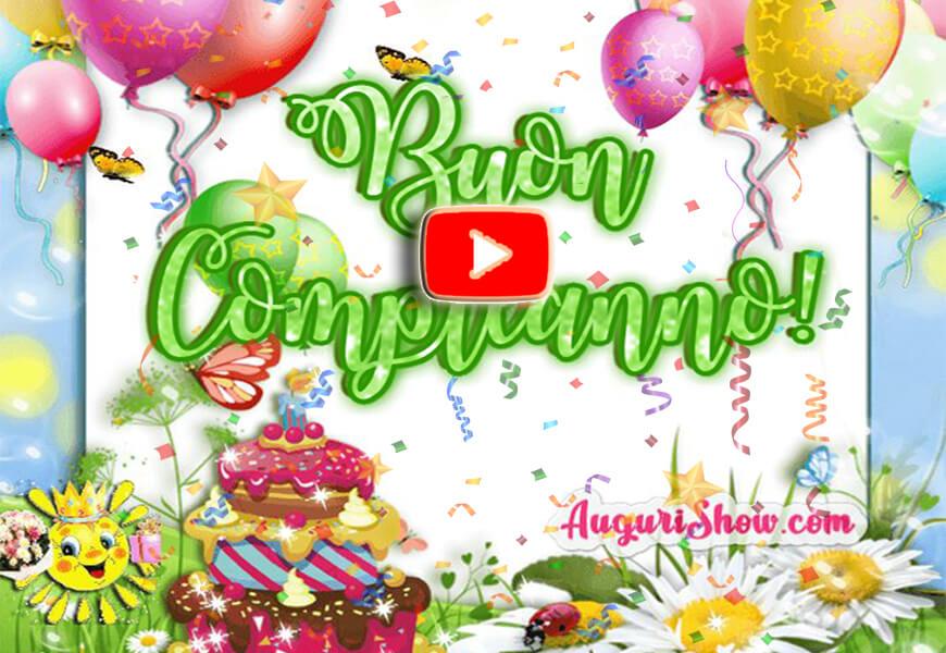 Favorito Buon Compleanno Video Musicale | Cartoline musicali | AuguriShow.com TC36